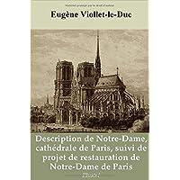 Description de Notre-Dame cathédrale de Paris, suivi