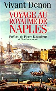 Voyage au royaume de naples par Dominique Vivant Denon