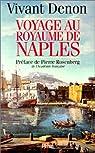 Voyage au royaume de naples par Denon