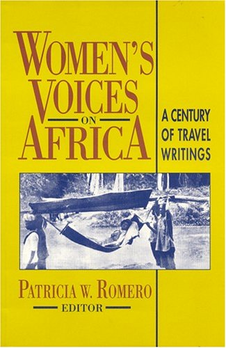 Women's Voices on Africa: A Century of Travel Writings (Topics in World History) PDF