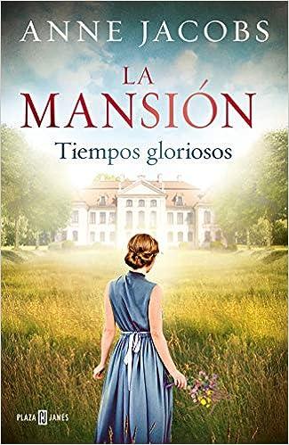 Tiempos gloriosos - Anne Jacobs (La mansión, 1) 51DX9wOFV0L._SX323_BO1,204,203,200_