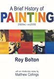 A Brief History of Painting, Roy Bolton, 184529453X
