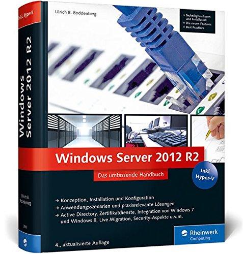 Windows Server 2012 R2: Das umfassende Handbuch. Inkl. Hyper-V ...