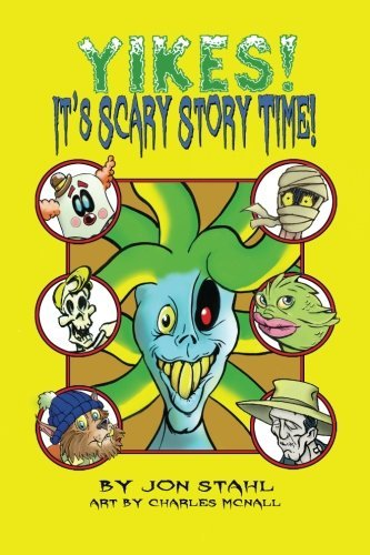 Yikes! It's Scary Story Time by Jon Stahl (2014-02-19)
