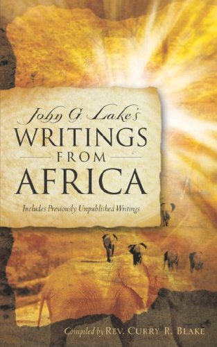John G. Lake's Writings From Africa