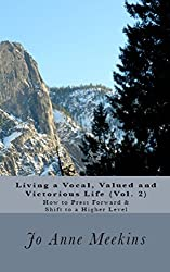 Living a Vocal, Valued and Victorious Life (Vol. 2): How to Press Forward & Shift to a Higher Level