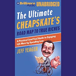 The Ultimate Cheapskate's Road Map to True Riches Audiobook