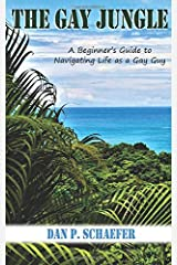 The Gay Jungle: A Beginner's Guide to Navigating Life as a Gay Guy Paperback