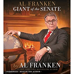 Al Franken, Giant of the Senate Audiobook by Al Franken Narrated by Al Franken
