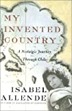 Front cover for the book My Invented Country: A Nostalgic Journey through Chile by Isabel Allende
