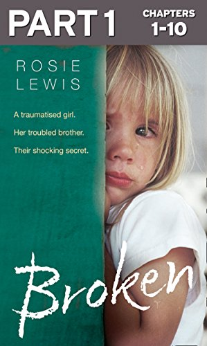 Broken: Part 1 of 3: A traumatised girl. Her troubled brother. Their shocking secret.