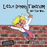 img - for Little Donny Tantrum: Off the Wall book / textbook / text book