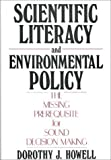 Scientific Literacy and Environmental Policy, Dorothy J. Howell, 0899306160