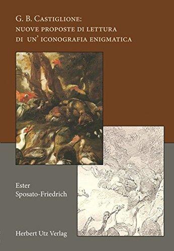 G. B. Castiglione: nuove proposte di lettura di un' iconografia enigmatica (Kunstwissenschaften)