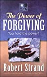 The Power of Forgiving, Robert Strand, 1581690509
