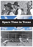 Spare Time in Texas, David G. McComb, 0292718896