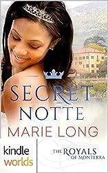 The Royals of Monterra: Secret Notte (Kindle Worlds Novella)