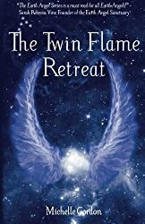 The Twin Flame Retreat (Earth Angels) (Volume 5)