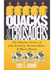 Quacks and Crusaders: The Fabulous Careers of John Brinkley, Norman Baker, and Harry Hoxsey