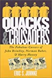 Quacks and Crusaders, Eric S. Juhnke, 0700612033