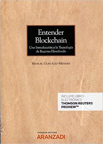 Entender Blockchain   (papel + E-book): Una Introducción A La Tecnología De Registro Distribuido por Manuel González Meneses epub