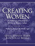 img - for Creating Women: An Anthology of Readings on Women in Western Culture, Volume 1 (Prehistory Through the Middle Ages) book / textbook / text book