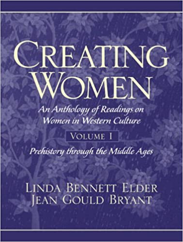 Book Creating Women: An Anthology of Readings on Women in Western Culture, Volume 1 (Prehistory Through the Middle Ages)