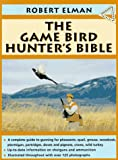 The Gamebird Hunter's Bible, Robert Elman, 0385423837