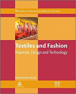Book Textiles and Fashion: Materials, Design and Technology (Woodhead Publishing Series in Textiles)