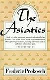 The Asiatics, Frederic Prokosch, 0374517673