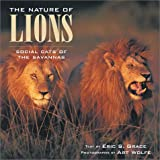 The Nature of Lions: Social Cats of the Savannas
