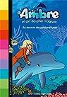 Ambre et son dauphin magique, tome 3 : Au secours des poissons-lunes par Karen Christine Angermayer