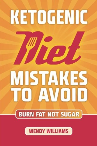 Ketogenic Diet: Ketogenic Diet Weight Loss Mistakes to Avoid: Step by Step Strategies to Lose Weight and Feel Amazing