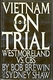 Vietnam on trial: Westmoreland vs. CBS