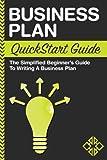Business Plan: QuickStart Guide - The Simplified