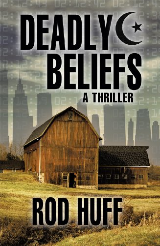 Book: Deadly Beliefs by Rod Huff