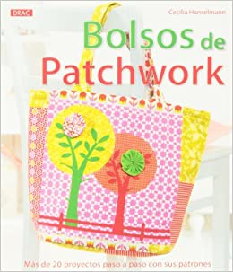 Bolsos de Patchwork: más de 20 proyectos paso a paso con sus patrones: HANSELMANN(743593): 9788498743593: Amazon.com: Books