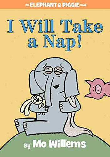 I Will Take A Nap! (An Elephant and Piggie Book) cover