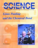 Linus Pauling and the Chemical Bond, Susan Zannos, 1584151234