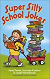 Super Silly School Jokes, Gene Perret and Toni Vavrus, 0806997389