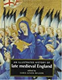 The Illustrated History of Late Medieval England, Chris Given-Wilson, 071904152X