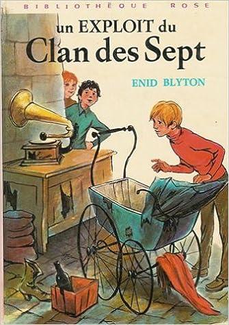 Un Exploit Du Clan Des Sept Collection Bibliotheque Rose