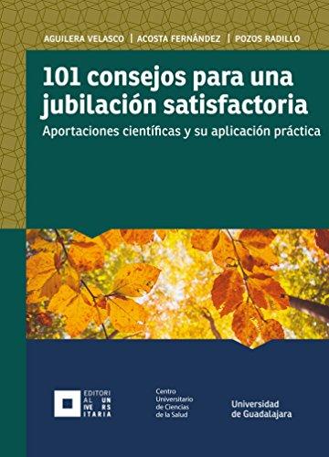 Descargar Libro 101 Consejos Para Una Jubilación Satisfactoria: Aportaciones Científicas Y Su Aplicación Práctica De María María De Los Ángeles Aguilera Velasco