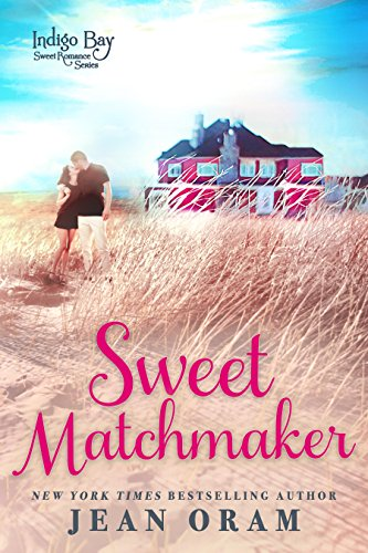 : Sweet Matchmaker (Indigo Bay Sweet Romance Series Book 2)