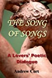 The Song Of Songs: A Lover's Poetic Dialogue