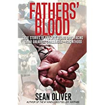 Fathers' Blood: True Stories of Pro Wrestling Dads Facing Their Greatest Challenger - Parenthood