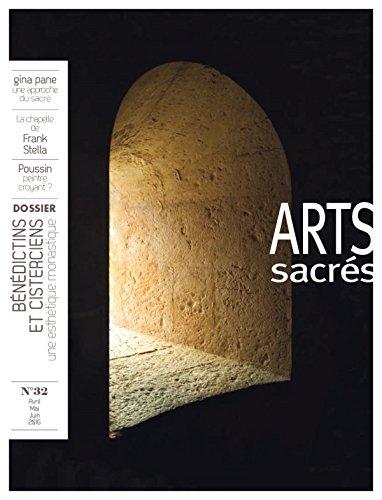 Arts Sacrés nº 32 - Avril-mai-Juin 2016: Bénédictins et cisterciens Broché – 2 mai 2016 Collectif Artège Presse B01DTSFB4O Revues sur l' art