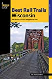 Best Rail Trails Wisconsin, Kevin Revolinski and Phil Van, 0762746769