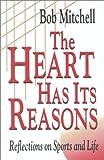 The Heart Has Its Reasons, Bob Mitchell, 0912083719