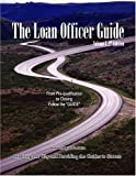 The Loan Officer Guide, Fredrick R. Williams, 097471061X